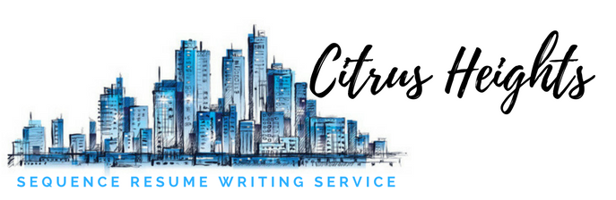Citrus Heights - Resume Writing Service and Resume Writers