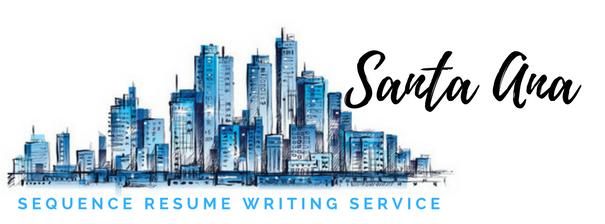 Santa Ana - Resume Writer and Resume Writing Service